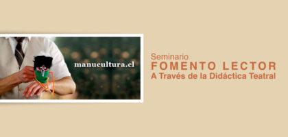 Seminario de Fomento Lector a Través de la Didáctica Teatral – manucultura.cl